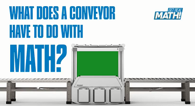 What does a conveyor have to do with math?