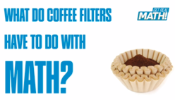 What do coffee filters have to do with math?