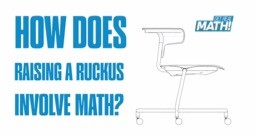 How does raising a ruckus involve math?